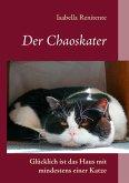 Der Chaoskater - Glücklich ist das Haus mit mindestens einer Katze (eBook, ePUB)