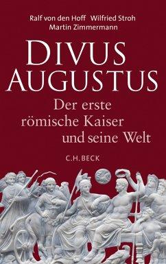 Divus Augustus (eBook, ePUB) - Zimmermann, Martin; Hoff, Ralf; Stroh, Wilfried