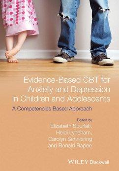 Evidence-Based CBT for Anxiety and Depression in Children and Adolescents (eBook, ePUB) - Lyneham, Heidi J.; Sburlati, Elizabeth S.; Rapee, Ronald M.; Schniering, Carolyn A.