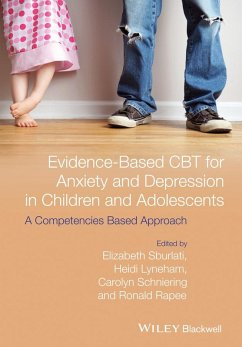 Evidence-Based CBT for Anxiety and Depression in Children and Adolescents (eBook, PDF) - Lyneham, Heidi J.; Sburlati, Elizabeth S.; Rapee, Ronald M.; Schniering, Carolyn A.