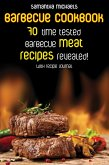 Barbecue Cookbook: 70 Time Tested Barbecue Meat Recipes....Revealed! (With Recipe Journal) (eBook, ePUB)