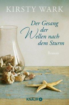 Der Gesang der Wellen nach dem Sturm (eBook, ePUB) - Wark, Kirsty
