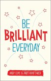 Be Brilliant Every Day (eBook, ePUB)