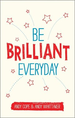 Be Brilliant Every Day (eBook, ePUB) - Cope, Andy; Whittaker, Andy