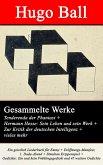 Gesammelte Werke: Tenderenda der Phantast + Hermann Hesse: Sein Leben und sein Werk + Zur Kritik der deutschen Intelligenz (eBook, ePUB)