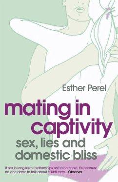 Mating in Captivity (eBook, ePUB) - Perel, Esther
