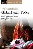 The Handbook of Global Health Policy (eBook, ePUB)