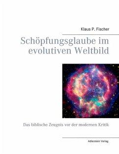 Schöpfungsglaube im evolutiven Weltbild (eBook, ePUB)