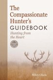 The Compassionate Hunter's Guidebook (eBook, ePUB)