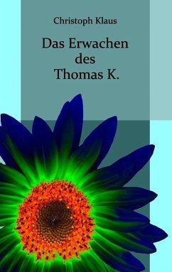 Das Erwachen des Thomas K. (eBook, ePUB)