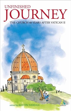 Unfinished Journey: The Church 40 Years After Vatican 2 (eBook, PDF) - Ivereigh, Austen