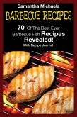 Barbecue Recipes: 70 Of The Best Ever Barbecue Fish Recipes...Revealed! (With Recipe Journal) (eBook, ePUB)