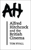 Alfred Hitchcock and the British Cinema (eBook, PDF)
