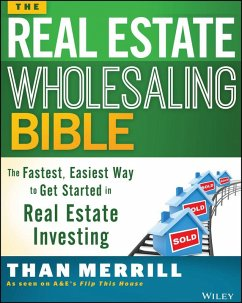 The Real Estate Wholesaling Bible (eBook, ePUB) - Merrill, Than