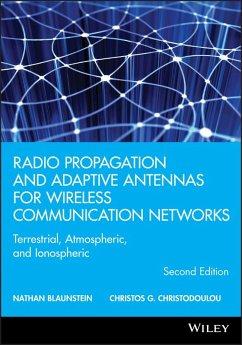 Radio Propagation and Adaptive Antennas for Wireless Communication Networks (eBook, ePUB) - Blaunstein, Nathan; Christodoulou, Christos