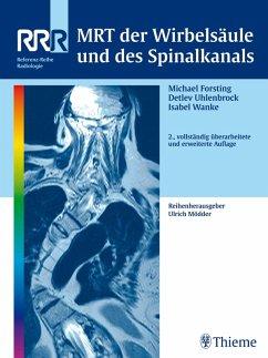 MRT der Wirbelsäule und des Spinalkanals (eBook, PDF) - Forsting, Michael; Uhlenbrock, Detlev; Wanke, Isabel