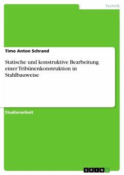 Statische und konstruktive Bearbeitung einer Tribünenkonstruktion in Stahlbauweise (eBook, PDF)
