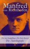 Der rote Kampfflieger (Der Rote Baron): Die Autobiografie - Vollständige Ausgabe (eBook, ePUB)