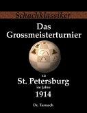 Das Grossmeisterturnier zu St. Petersburg im Jahre 1914 (eBook, ePUB)