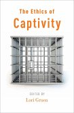 The Ethics of Captivity (eBook, PDF)