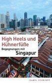 High Heels und Hühnerfüße (eBook, ePUB)