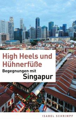 High Heels und Hühnerfüße (eBook, ePUB) - Schrimpf, Isabel