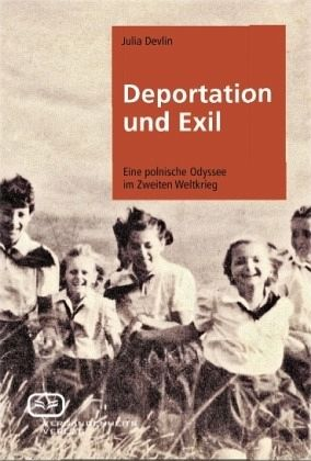 Deportation und Exil - Devlin, Julia