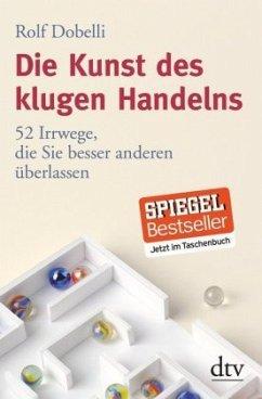 Die Kunst des klugen Handelns - Dobelli, Rolf
