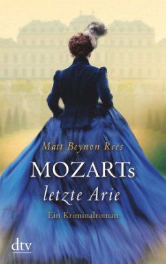 Mozarts letzte Arie - Rees, Matt Beynon
