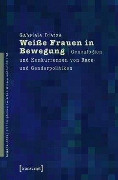 Weiße Frauen in Bewegung (eBook, PDF) - Dietze, Gabriele