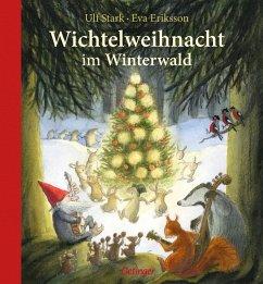 Wichtelweihnacht im Winterwald - Stark, Ulf