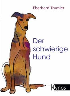 Der schwierige Hund - Trumler, Eberhard