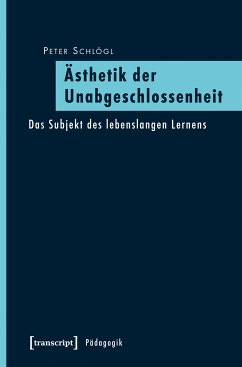 Ästhetik der Unabgeschlossenheit (eBook, PDF) - Schlögl, Peter