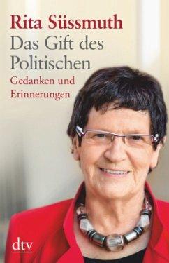 Das Gift des Politischen - Süssmuth, Rita