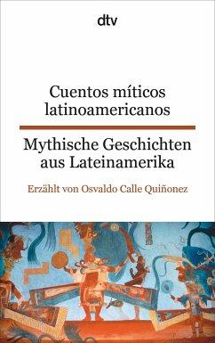 Cuentos míticos latinoamericanos Mythische Geschichten aus Lateinamerika - Quiñonez, Osvaldo Calle