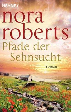 Pfade der Sehnsucht / O'Dwyer Trilogie Bd.2 (eBook, ePUB) - Roberts, Nora