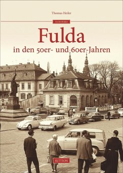 Fulda in den 50er- und 60er-Jahren - Heiler, Thomas