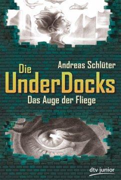 Das Auge der Fliege / Die UnderDocks Bd.2 - Schlüter, Andreas