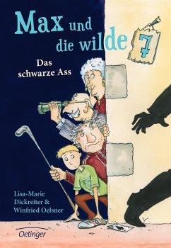 Das schwarze Ass / Max und die Wilde Sieben Bd.1 - Dickreiter, Lisa-Marie;Oelsner, Winfried