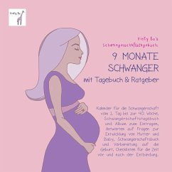 Schwangerschaftstagebuch - 9 Monate schwanger mit Tagebuch und Ratgeber