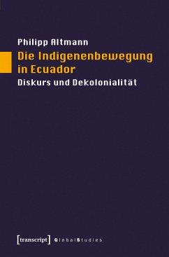 Die Indigenenbewegung in Ecuador (eBook, PDF) - Altmann, Philipp
