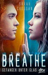 Buch-Reihe Breathe von Sarah Crossan