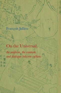 On the Universal: The Uniform, the Common and Dialogue Between Cultures - Jullien