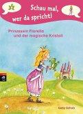 Prinzessin Fiorella und der magische Kristall / Schau mal, wer da spricht. Prinzessin Fiorella Bd.1 (eBook, ePUB)