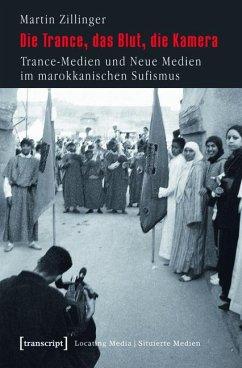 Die Trance, das Blut, die Kamera (eBook, PDF) - Zillinger, Martin
