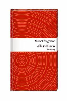 Alles was war - Bergmann, Michel