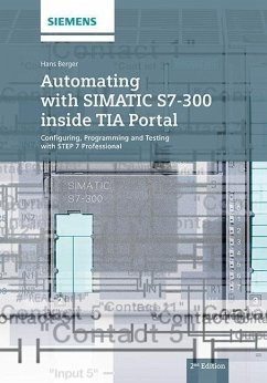 Automating with SIMATIC S7-300 inside TIA Portal - Berger, Hans