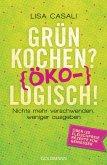 Grün kochen? (Öko)Logisch! (eBook, ePUB)