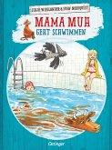 Mama Muh geht schwimmen / Mama Muh Bd.11