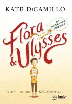 Flora und Ulysses - Die fabelhaften Abenteuer - DiCamillo, Kate